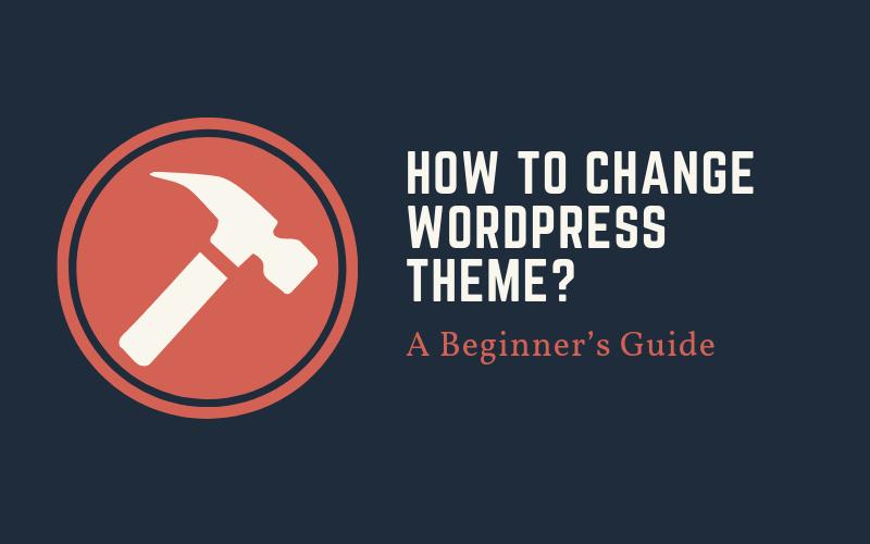 Beginner's Guide: How to change WordPress theme?